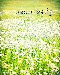Lessons and life