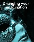 Changing your imagination