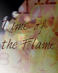 Time of the Flame