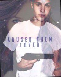 Abused then Loved