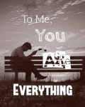 To Me, You Are Everything