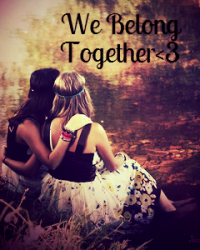 We Belong Together<3