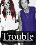 Trouble