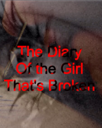 The Diary of the girl that's Broken