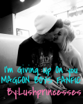 I'm Giving Up On You (Magcon Boys)