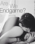 Are we endgame?