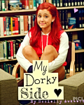 My Dorky Side ♥︎ { Not Continuing }