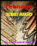 Teenage Trouble Makers