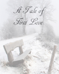 A Tale of First Love