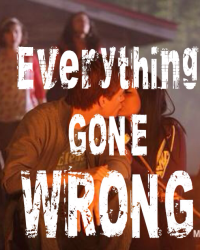 Everything gone wrong.