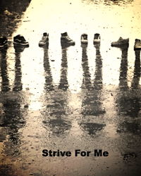 Strive For Me