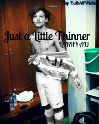 Just a Little Thinner (Larry Stylinson AU)