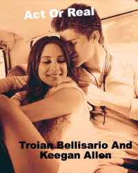 Act Or Real - Troian Bellisario And Keegan Allen