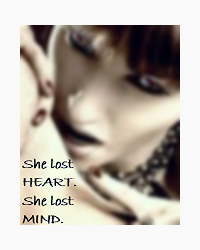 She lost HEART. She lost MIND.