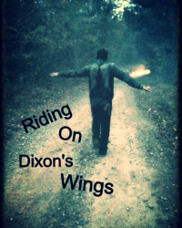 Riding On Dixon's Wings
