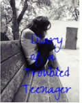 Diary of a Troubled Teenager