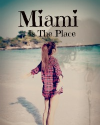 Miami Is The Place.