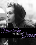 Heartache On the Bigscreen