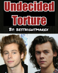 Undecided Torture