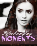 Lifechanging Moments