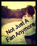 Not Just A Fan Anymore