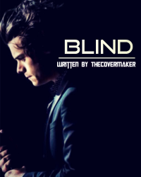 Blind - 1D Fanfiction♚