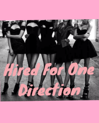 Hired For One Direction