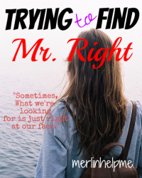 Trying to Find Mr. Right