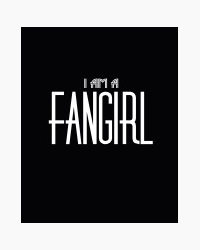 I am a FANGIRL
