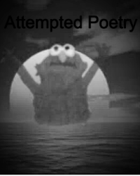 Attempted poetry
