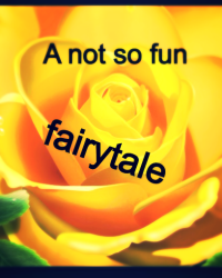 A not so fun fairytale