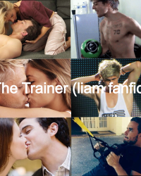 The Trainer (mostly liam fanfic)