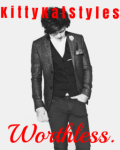 Worthless. (Harry Styles)