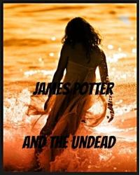 James potter and the undead