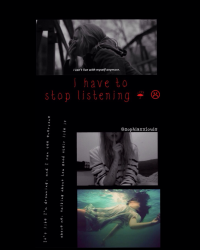 I Have to Stop Listening // n.h.