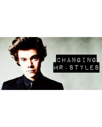 Changing Mr. Styles