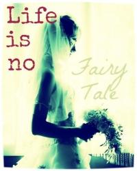 Life is no Fairy Tale