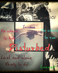 DISTURBED: The Life of Being Mental