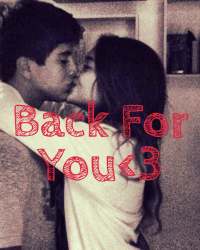 Back For You<3