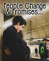 People Change and Promises...