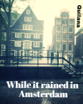 While it rained in Amsterdam