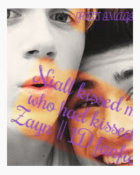 Niall kissed me, who had kissed Zayn || 1D fanfic