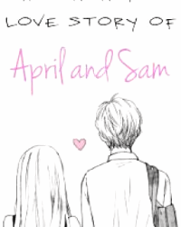 The Awkward Love Story of April and Sam