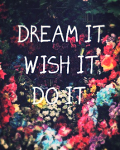 If you can dream it, you can do it! Dutch/Nederlands