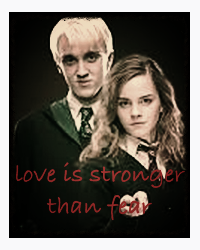 Love is stronger than fear (dramione)