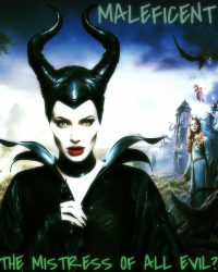 Maleficent - The Mistress of All Evil?