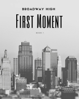 Broadway High Book 1: First Moment