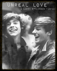 UnReal Love _.~*|Larry Stylinson|*~._