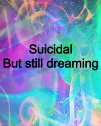 Suicidal but still dreaming (louis)
