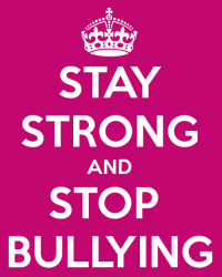 Stay Strong and Stop Bullying